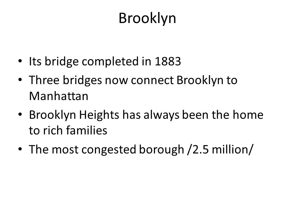 Brooklyn Its bridge completed in 1883