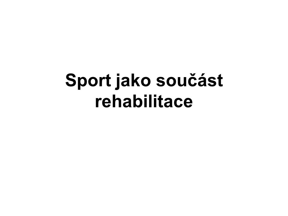 Sport jako součást rehabilitace