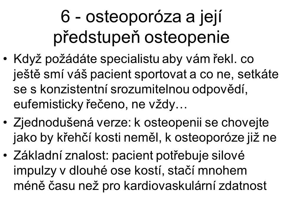 6 - osteoporóza a její předstupeň osteopenie