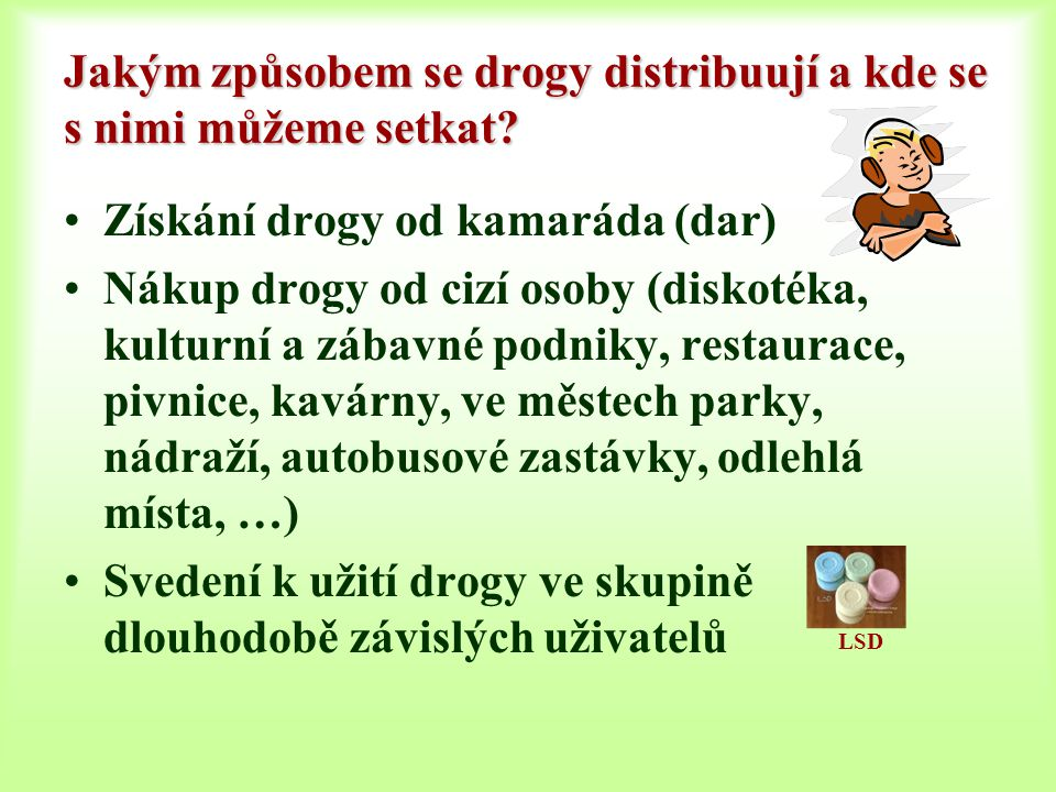 Jakým způsobem se drogy distribuují a kde se s nimi můžeme setkat