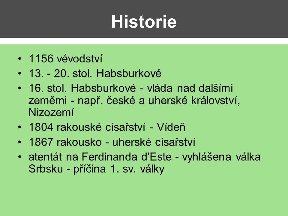 Historie 1156 vévodství 13. - 20. stol. Habsburkové
