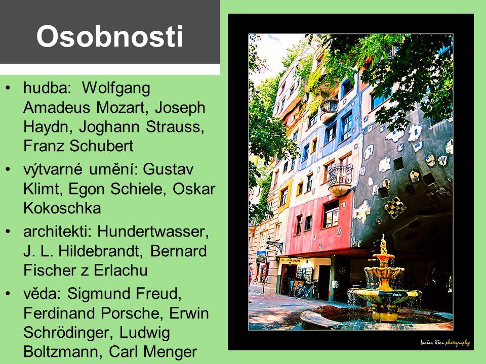 Osobnosti hudba: Wolfgang Amadeus Mozart, Joseph Haydn, Joghann Strauss, Franz Schubert.