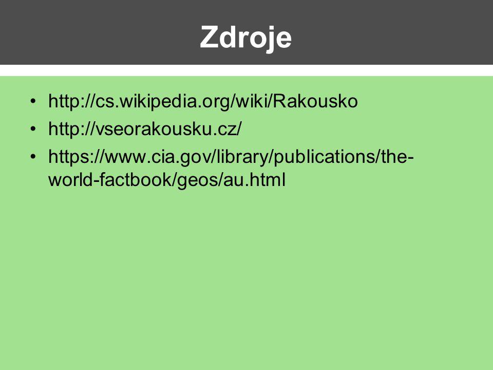Zdroje http://cs.wikipedia.org/wiki/Rakousko http://vseorakousku.cz/