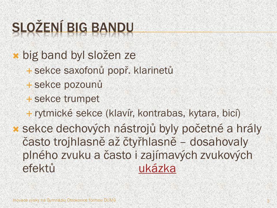 složení big bandu big band byl složen ze