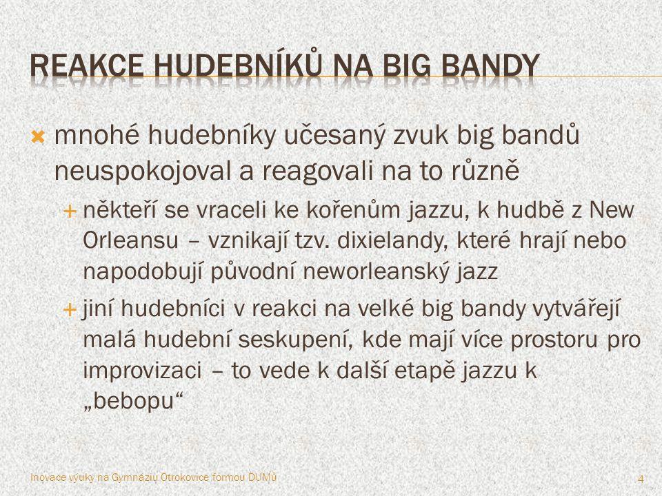 reakce hudebníků na big bandy