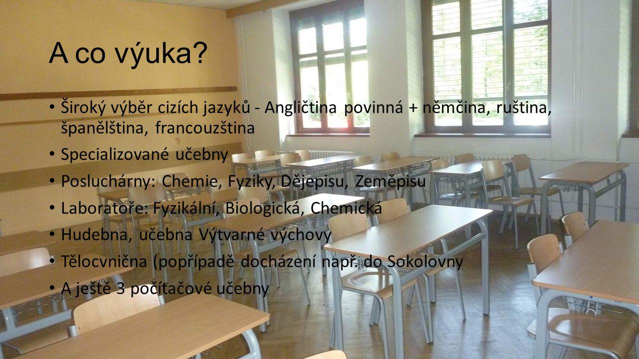 A co výuka Široký výběr cizích jazyků - Angličtina povinná + němčina, ruština, španělština, francouzština.