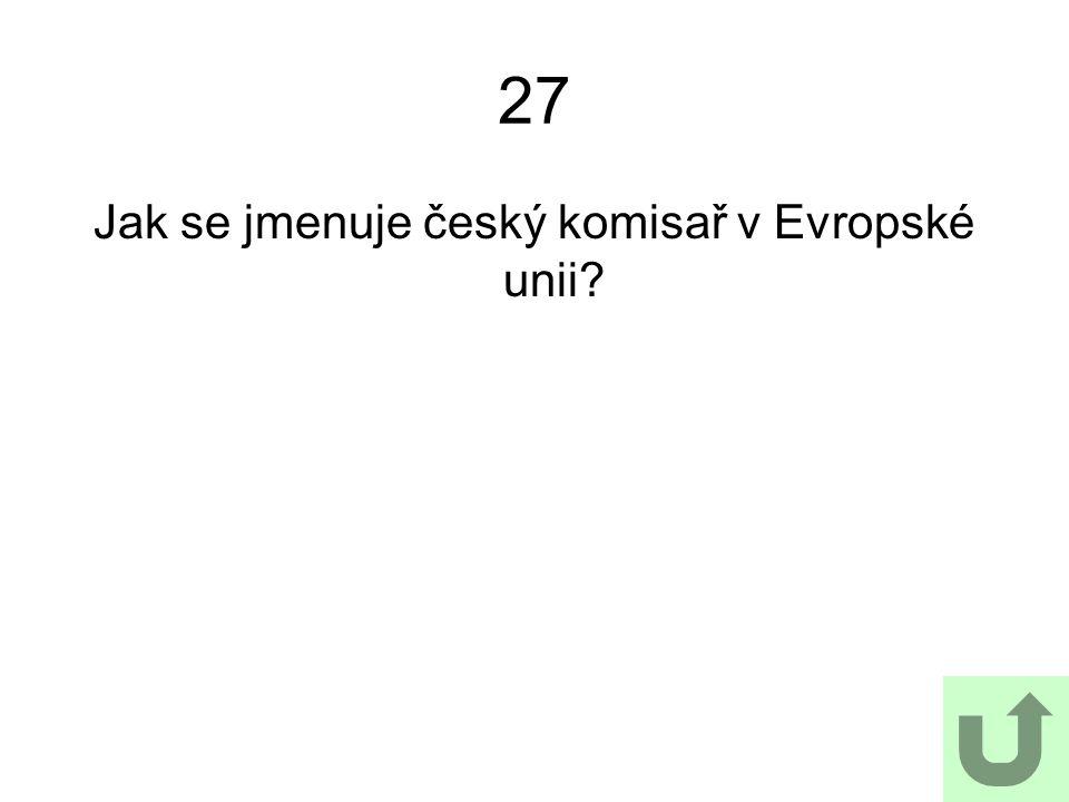 Jak se jmenuje český komisař v Evropské unii
