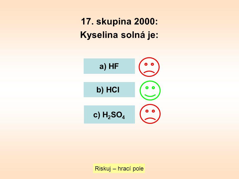 17. skupina 2000: Kyselina solná je: