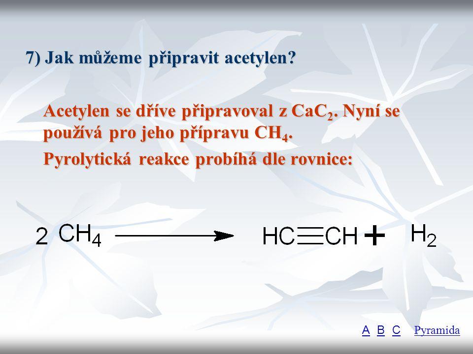 7) Jak můžeme připravit acetylen
