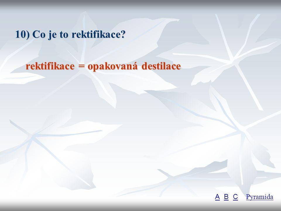 rektifikace = opakovaná destilace