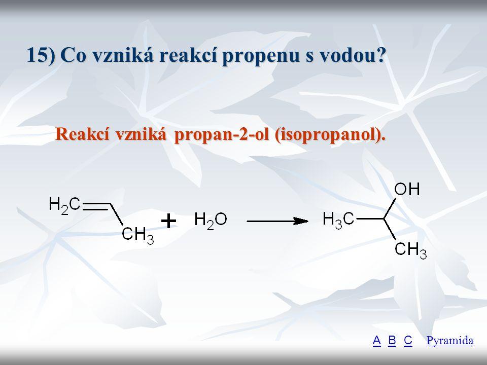 15) Co vzniká reakcí propenu s vodou