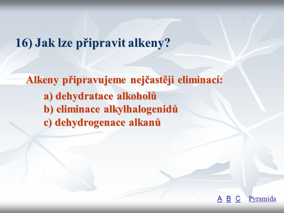 16) Jak lze připravit alkeny