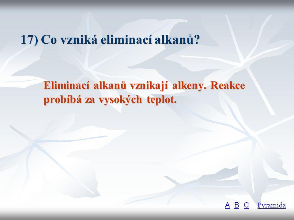 17) Co vzniká eliminací alkanů