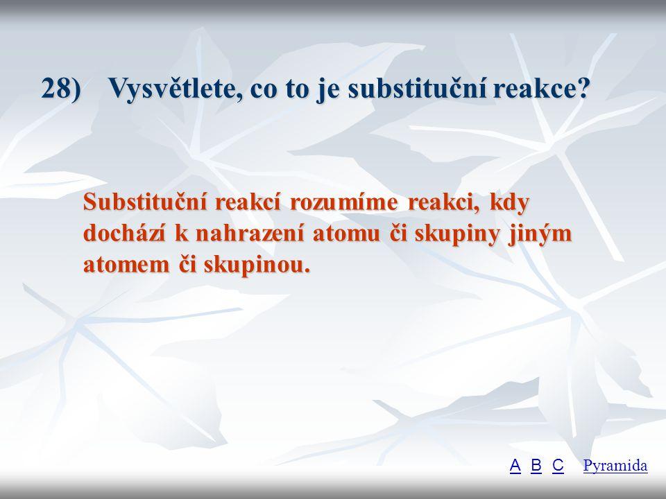 28) Vysvětlete, co to je substituční reakce