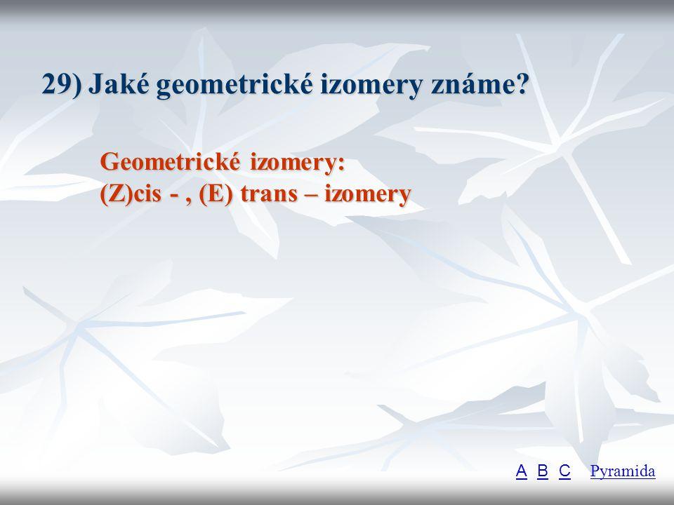 29) Jaké geometrické izomery známe
