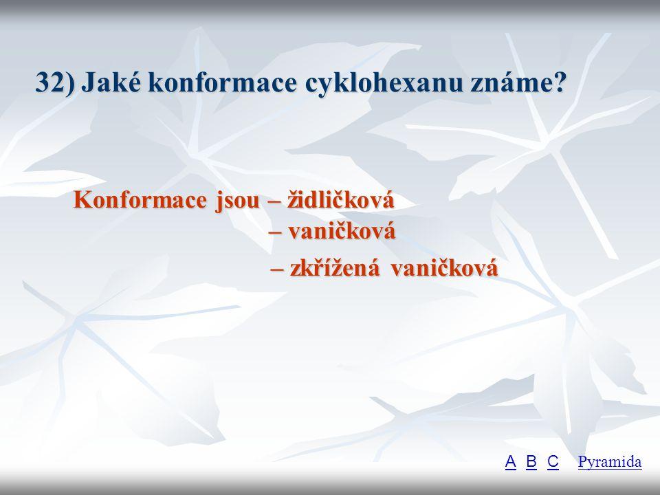 32) Jaké konformace cyklohexanu známe