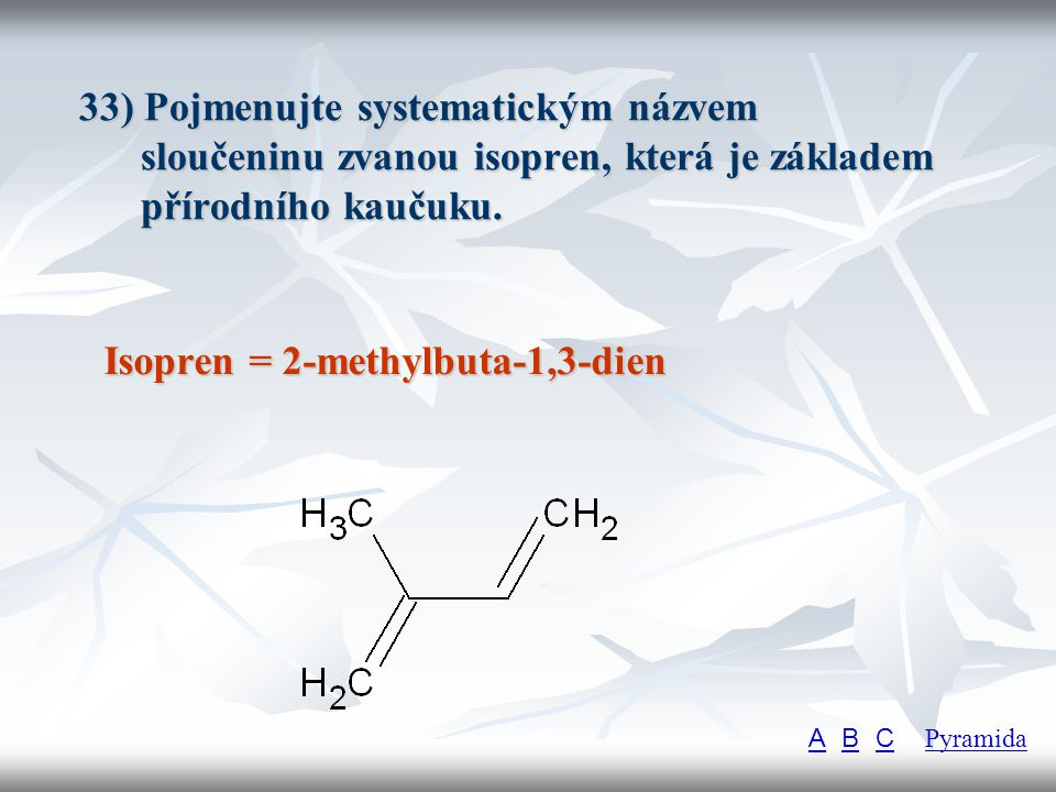 Isopren = 2-methylbuta-1,3-dien