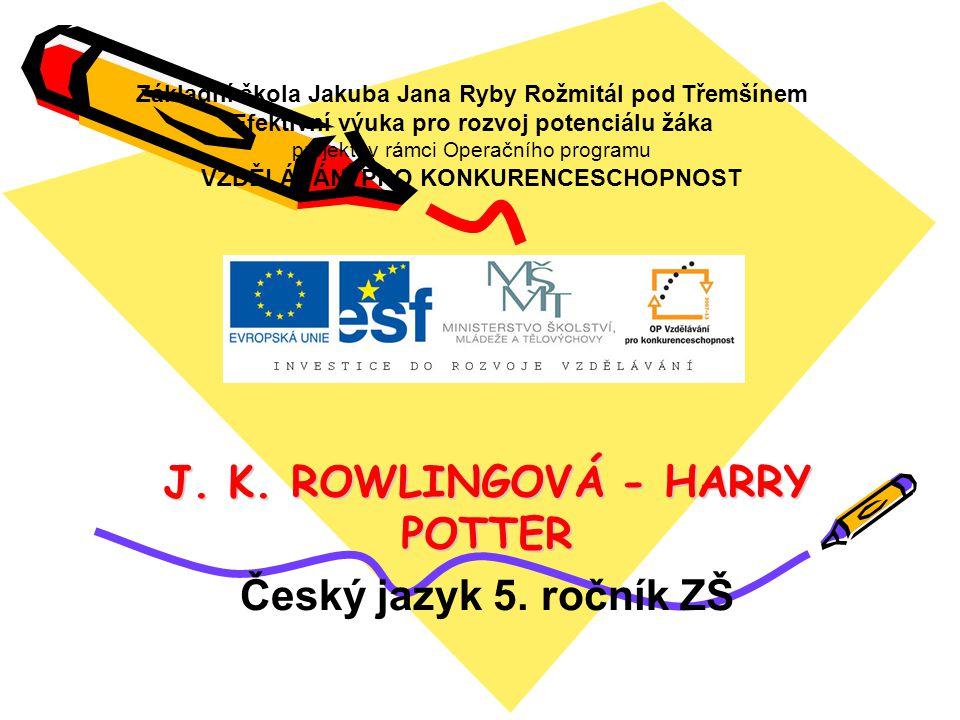 J. K. ROWLINGOVÁ - HARRY POTTER
