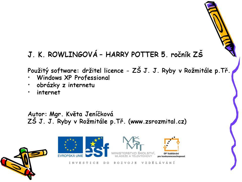 J. K. ROWLINGOVÁ – HARRY POTTER 5. ročník ZŠ