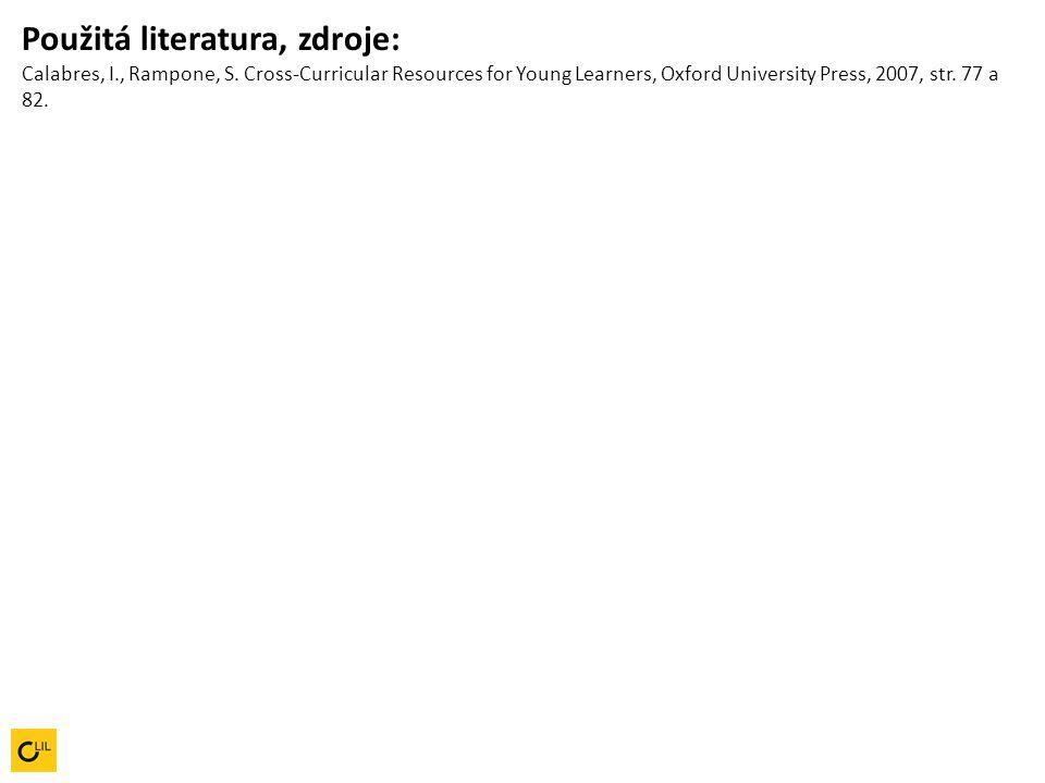 Použitá literatura, zdroje: Calabres, I. , Rampone, S