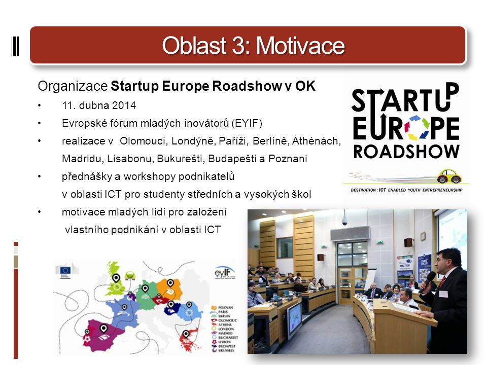 Oblast 3: Motivace Organizace Startup Europe Roadshow v OK