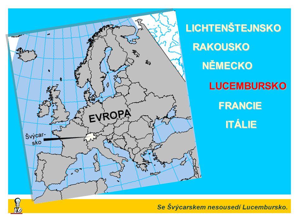 LICHTENŠTEJNSKO RAKOUSKO NĚMECKO LUCEMBURSKO FRANCIE ITÁLIE
