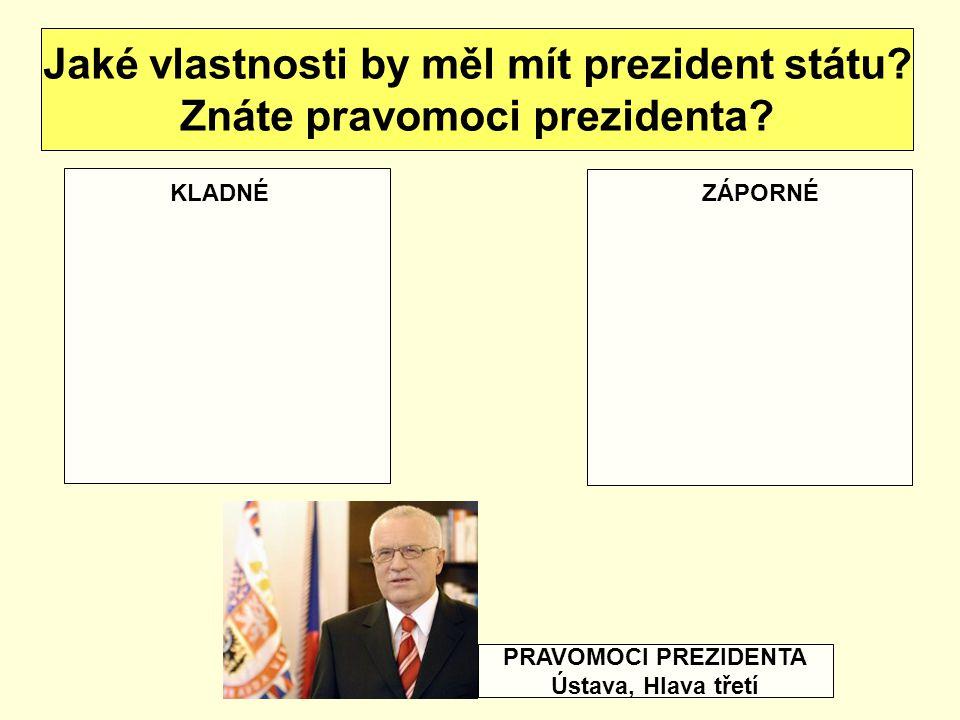 Jaké vlastnosti by měl mít prezident státu