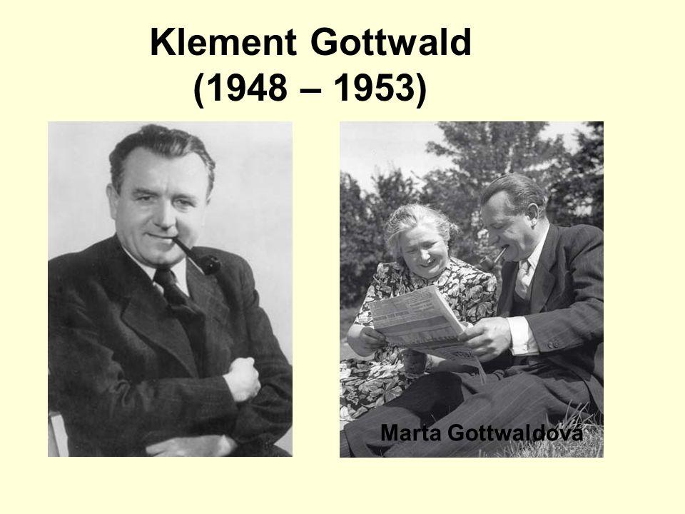 Klement Gottwald (1948 – 1953) Marta Gottwaldová