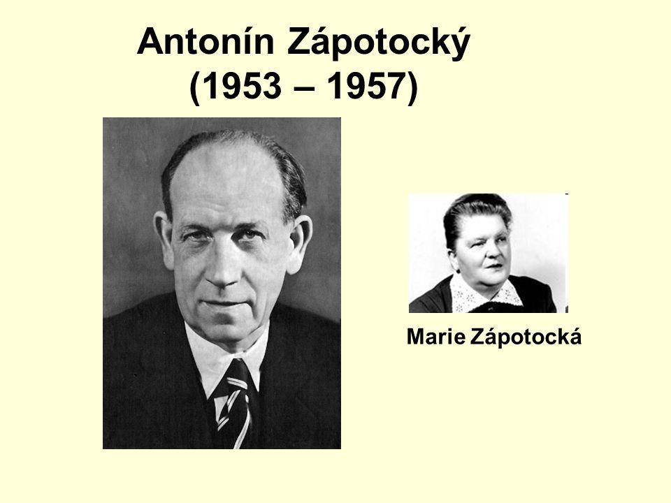 Antonín Zápotocký (1953 – 1957) Marie Zápotocká