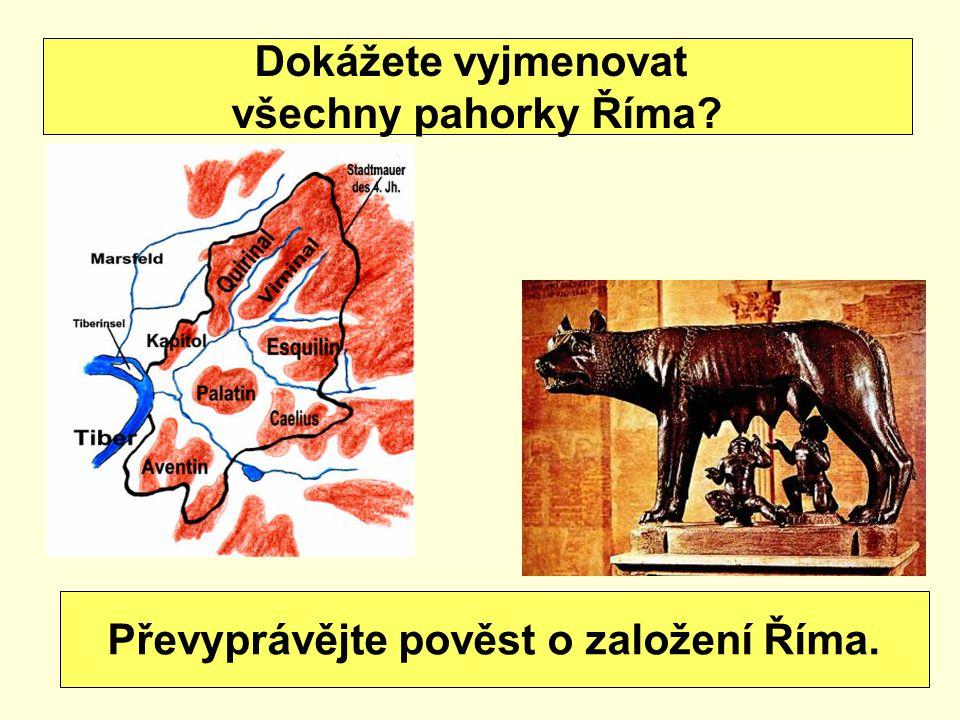 Převyprávějte pověst o založení Říma.
