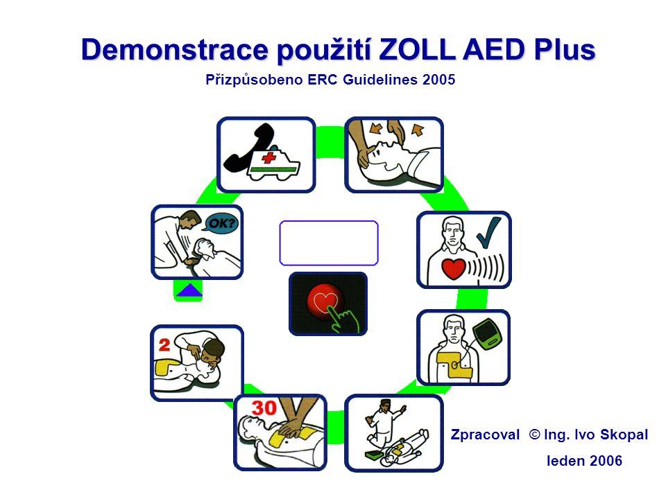 Demonstrace použití ZOLL AED Plus Přizpůsobeno ERC Guidelines 2005