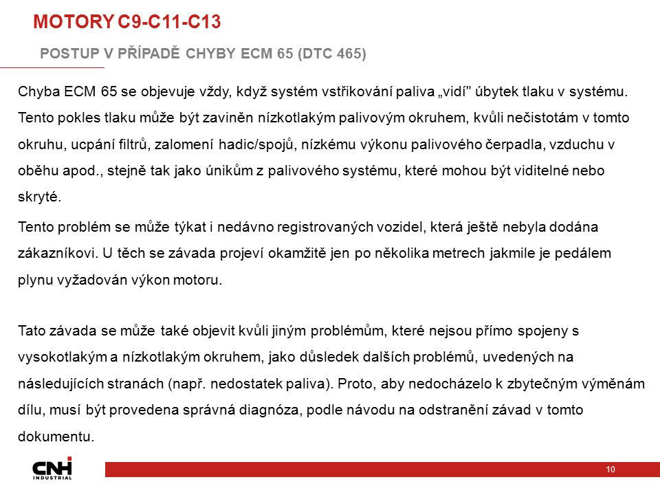 MOTORY C9-C11-C13 POSTUP V PŘÍPADĚ CHYBY ECM 65 (DTC 465)
