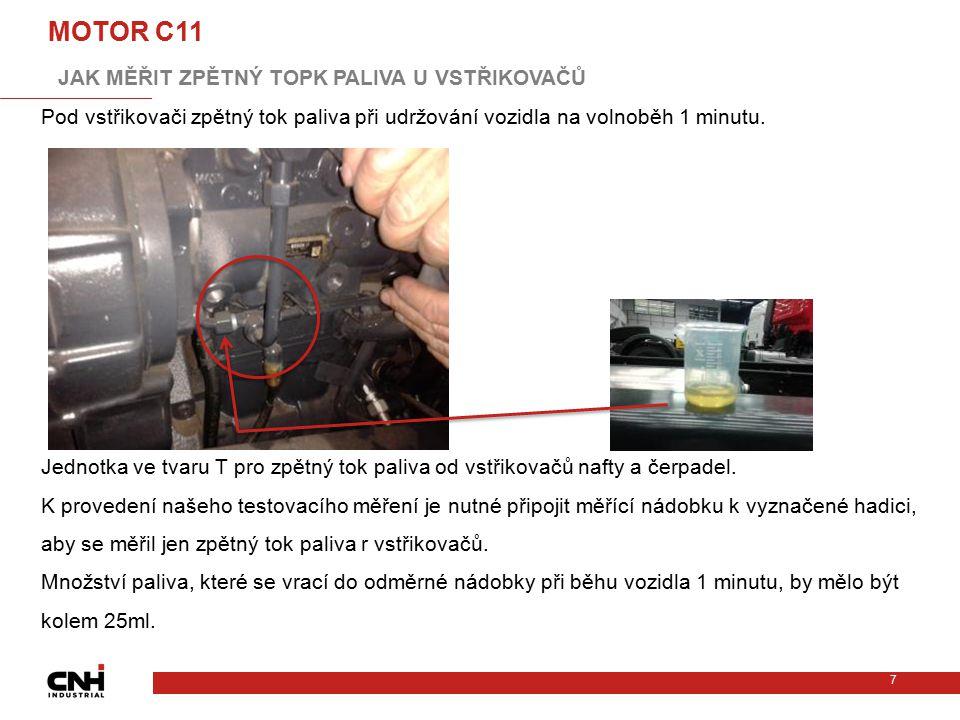 MOTOR C11 JAK MĚŘIT ZPĚTNÝ TOPK PALIVA U VSTŘIKOVAČŮ C11-13