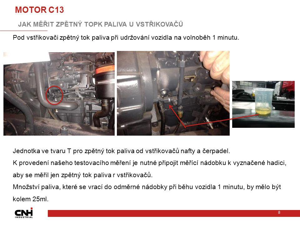 MOTOR C13 JAK MĚŘIT ZPĚTNÝ TOPK PALIVA U VSTŘIKOVAČŮ 0x46500 SU C11-13
