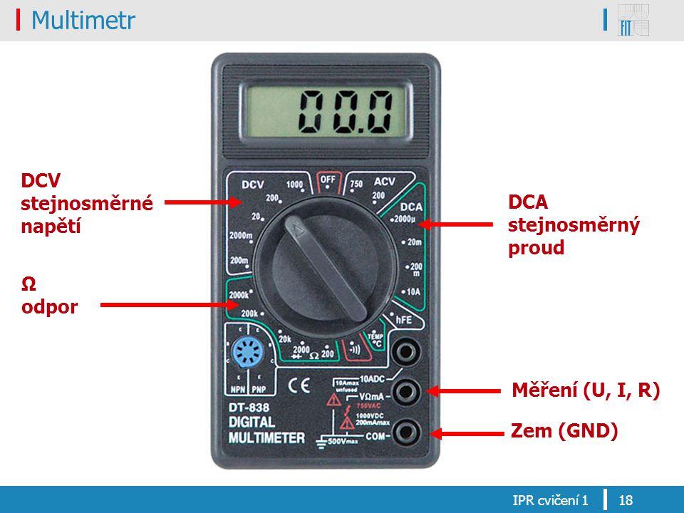 Multimetr DCV stejnosměrné napětí DCA stejnosměrný proud Ω odpor