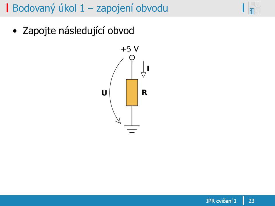 Bodovaný úkol 1 – zapojení obvodu