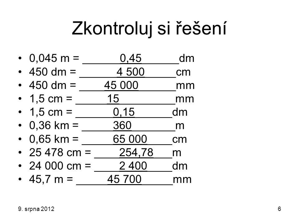 Zkontroluj si řešení 0,045 m = ______0,45______dm