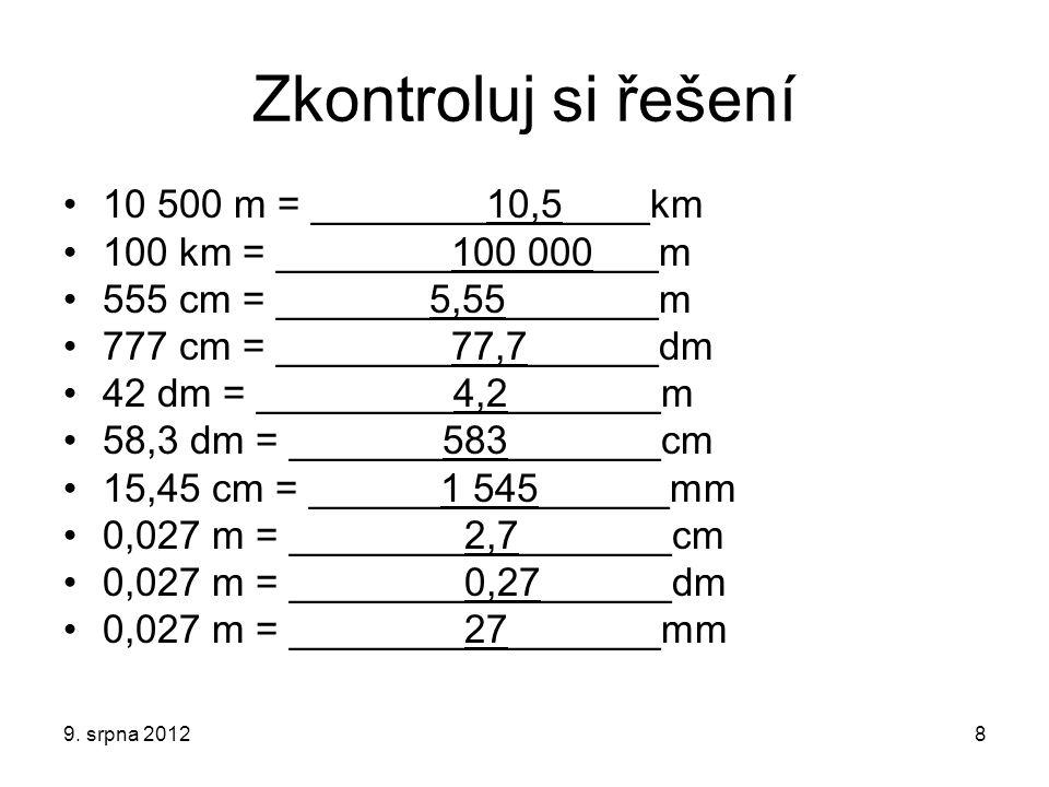Zkontroluj si řešení 10 500 m = ________10,5____km