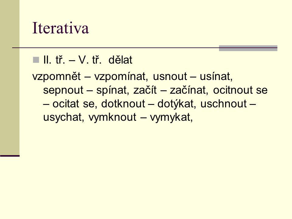 Iterativa II. tř. – V. tř. dělat