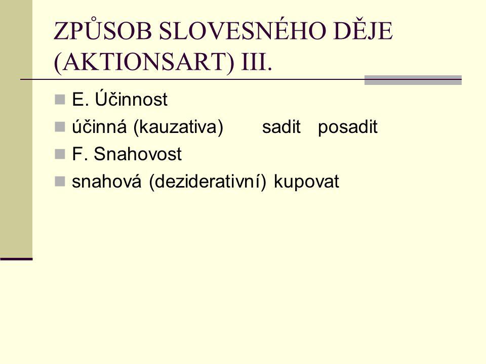 ZPŮSOB SLOVESNÉHO DĚJE (AKTIONSART) III.