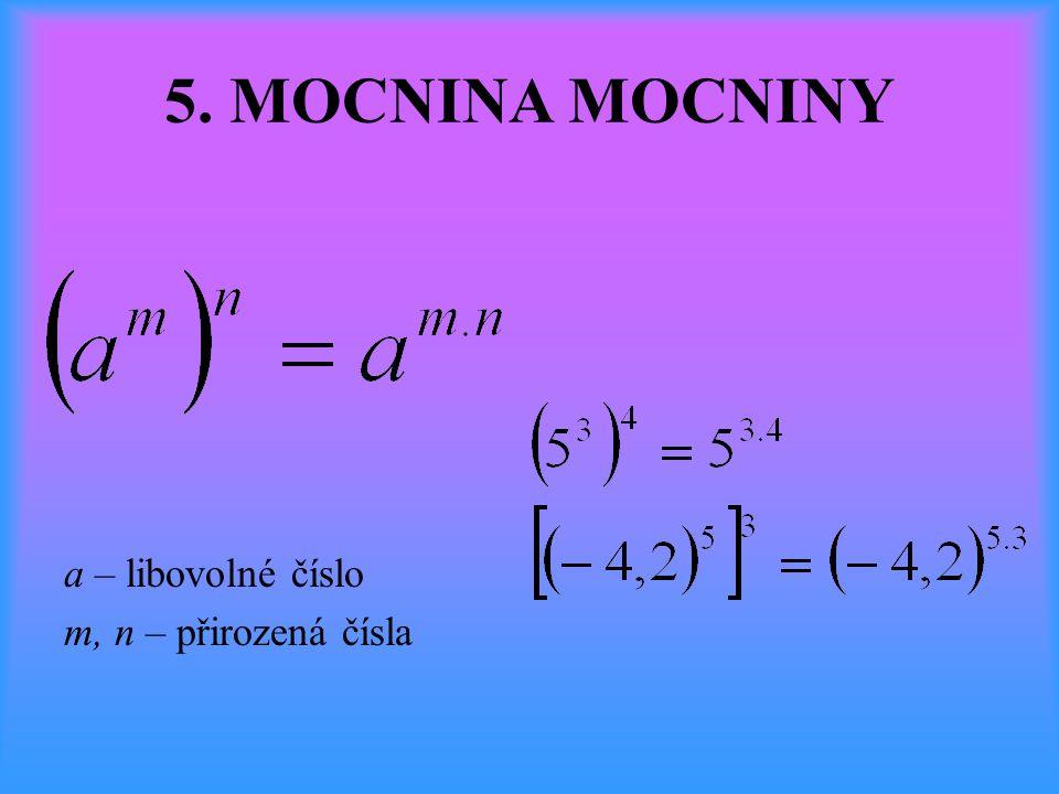 5. MOCNINA MOCNINY a – libovolné číslo m, n – přirozená čísla