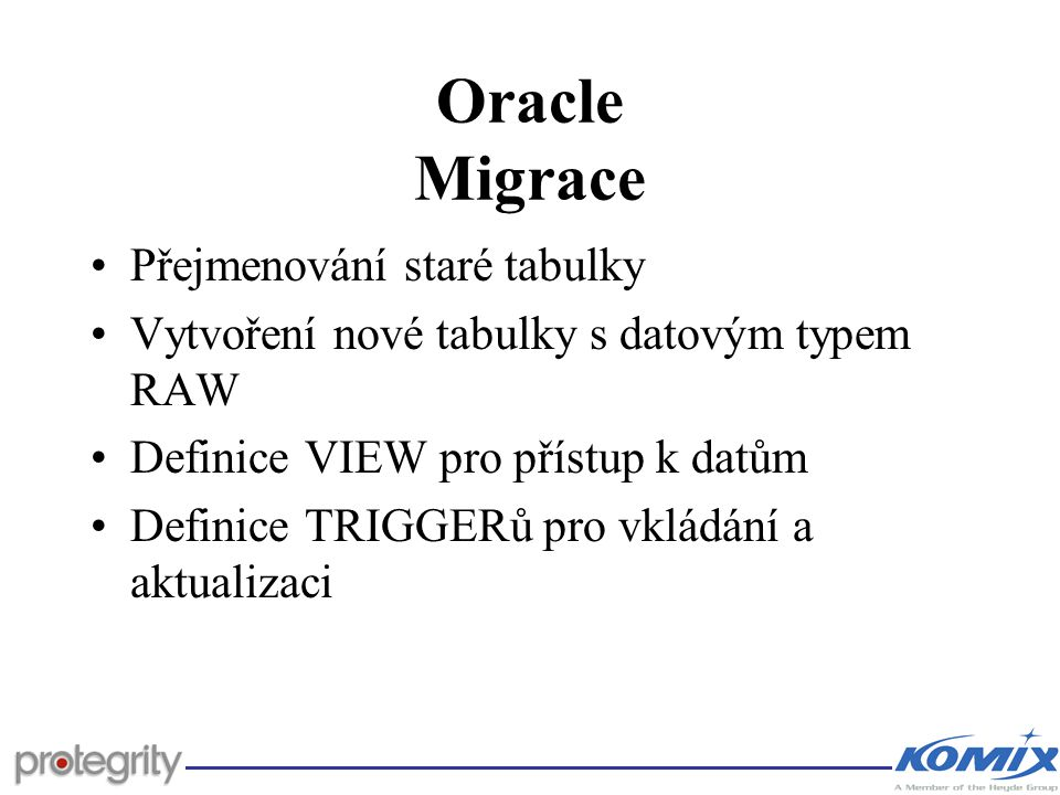 Oracle Migrace Přejmenování staré tabulky