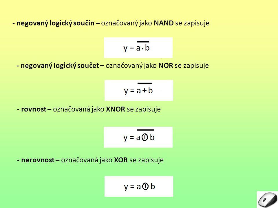 - negovaný logický součin – označovaný jako NAND se zapisuje