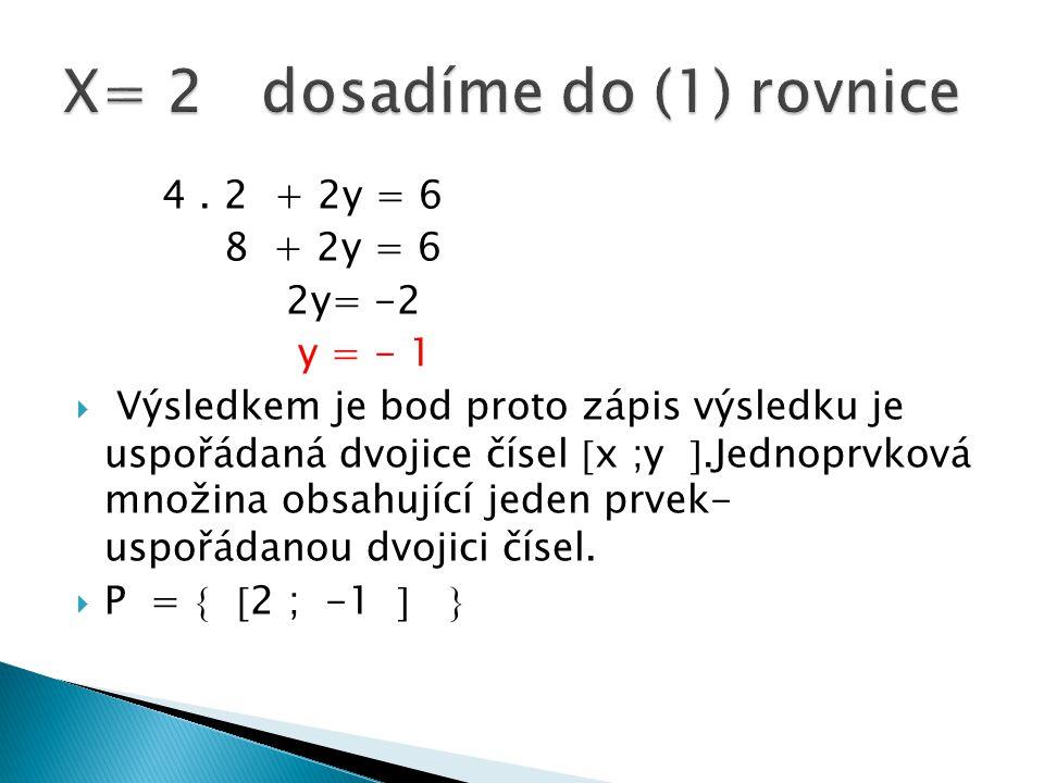 X= 2 dosadíme do (1) rovnice