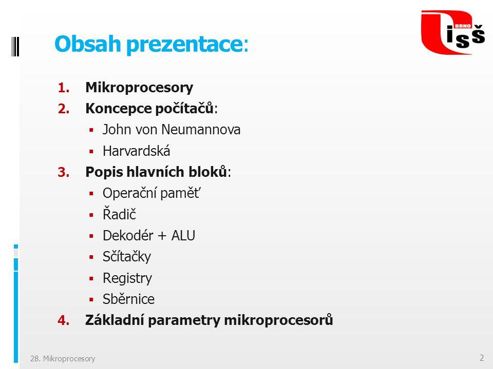 Obsah prezentace: Mikroprocesory Koncepce počítačů: