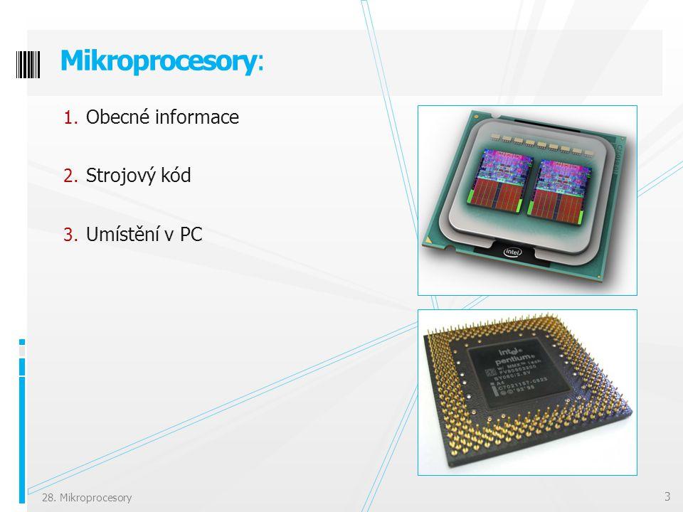 Mikroprocesory: Obecné informace Strojový kód Umístění v PC