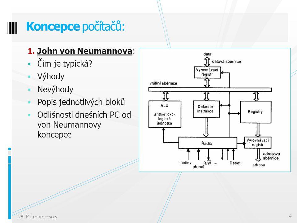Koncepce počítačů: John von Neumannova: Čím je typická Výhody