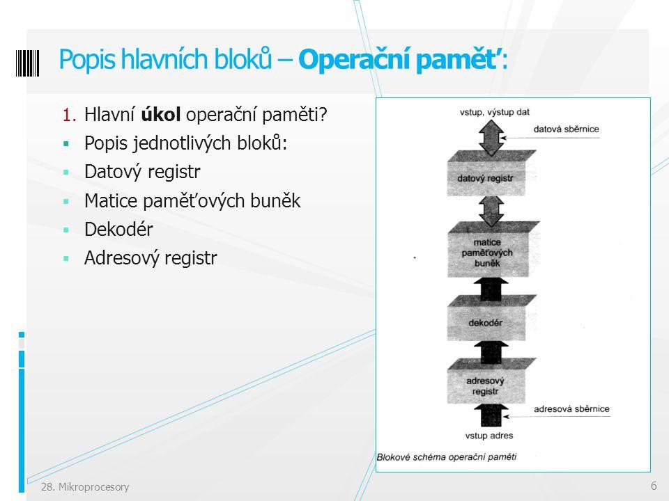 Popis hlavních bloků – Operační paměť: