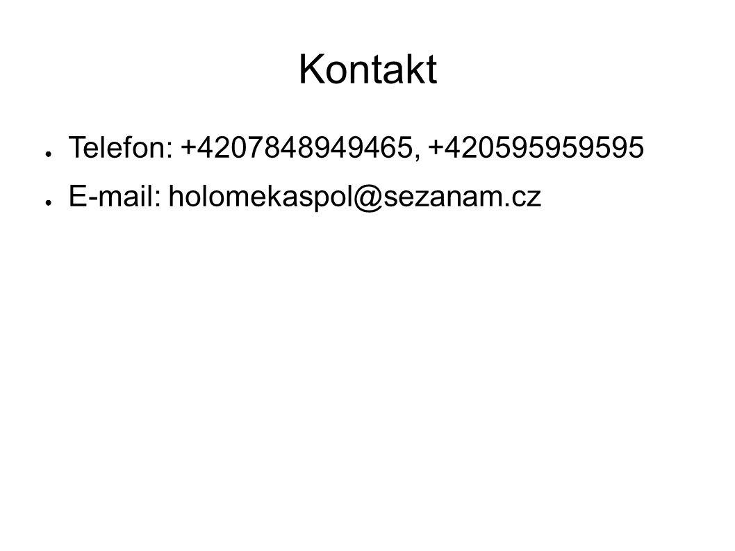 Kontakt Telefon: +4207848949465, +420595959595 E-mail: holomekaspol@sezanam.cz