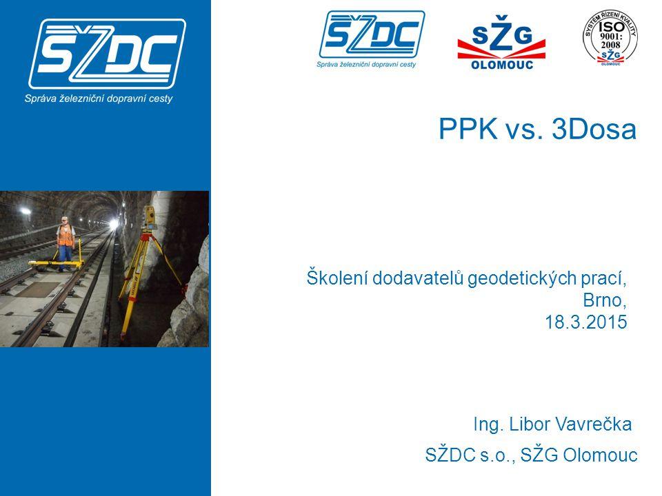 PPK vs. 3Dosa Školení dodavatelů geodetických prací, Brno, 18.3.2015